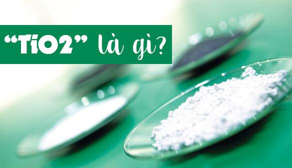 titanium dioxide là gì? Công dụng của nó trong mỹ phẩm